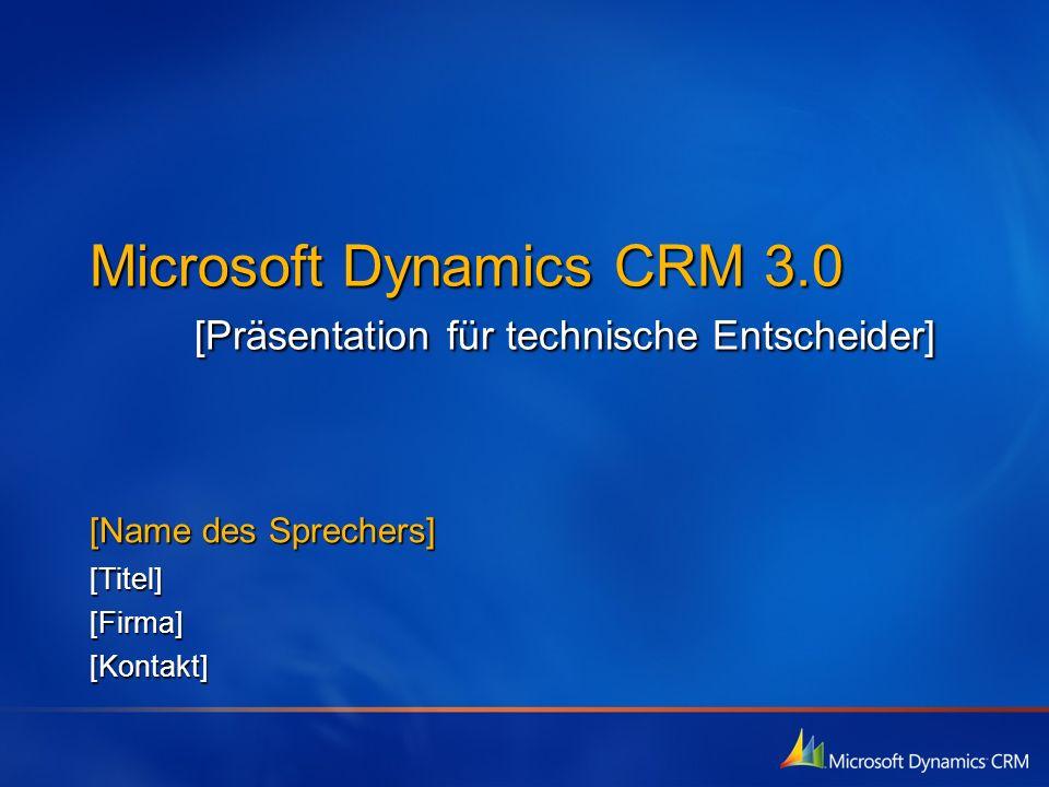 Microsoft Dynamics CRM 3.0 [Präsentation für technische Entscheider]